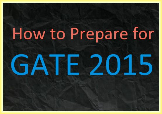 How to Prepare for GATE 2015