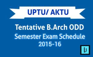 AKTU Tentative B.Arch ODD Semester Exam Schedule 2015-16