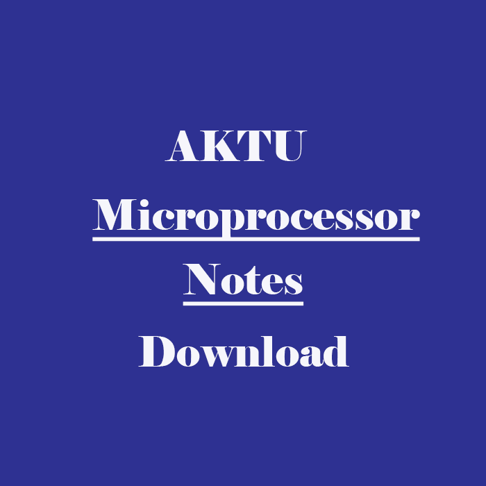 AKTU Microprocessor Notes pdf Download | UPTU Khabar